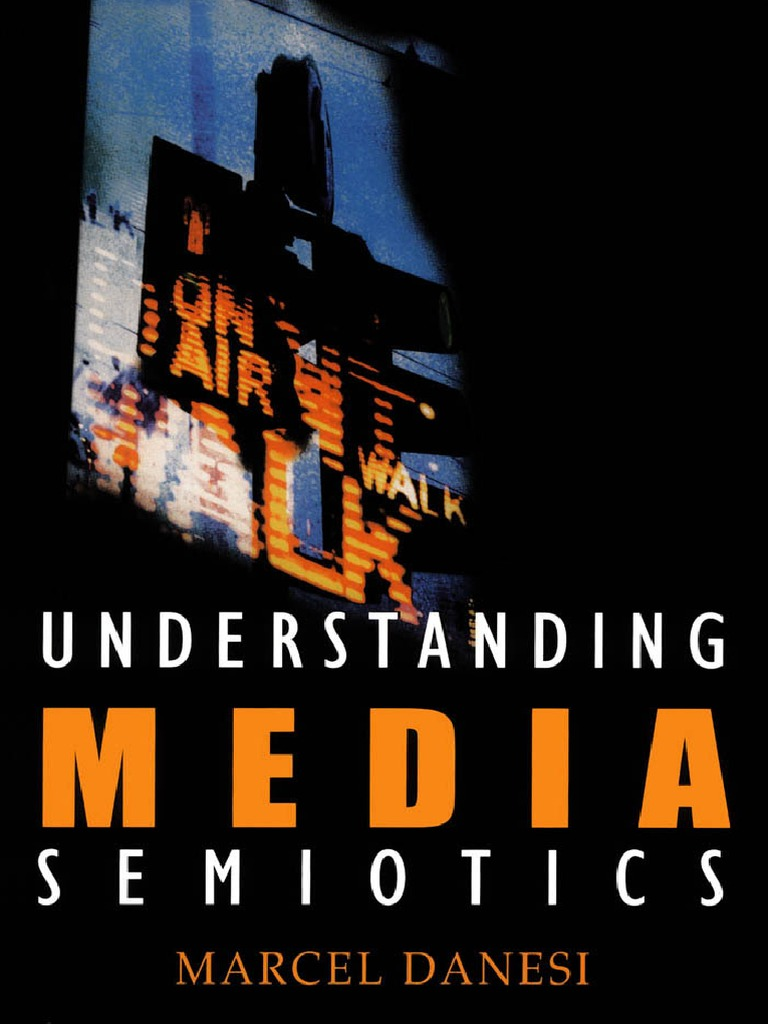 6.Marcel Danesi Understanding Media Semiotics.pdf
