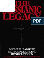 The Messianic Legacy - Michael Baigent, Richard Leigh & Henry Lincoln