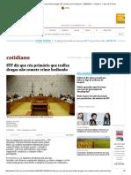 STF Diz Que Réu Primário Que Trafica Drogas Não Comete Crime Hediondo - 23-06-2016 - Cotidiano - Folha de S