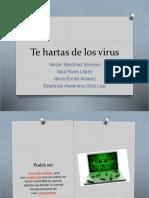 Te Hartas de Los Virus