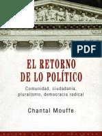 Mouffe, Chantal - El Retorno de Lo Político. Comunidad, Ciudadanía, Pluralismo, Democracia Radical.