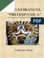 Ignorancia Prehispanica - Guillermo Marin Ruiz