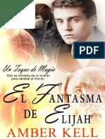 AK3ll - Un Toque de Magia 04 - El Fantasma de Elijah