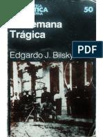 Bilsky, Edgardo. La Semana Trágica.pdf