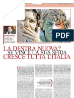 La destra nuova? Se vince la sua sfida cresce tutta l'Italia.