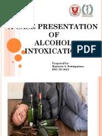 CASE PRESENTATION OF ALCOHOL INTOXICATION