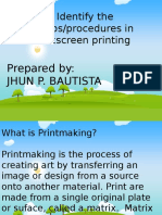 Identify the Steps Procedures in Silkscreen Printing by ARLENE