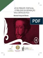 o Dossie Do Principe Portugal Brasil e o Preludio Da Separacao Nas Cartas Do Fico Oliveira