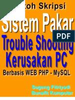 Skripsi Sistem Pakar - Desain dan Analisis Sistem Pakar Trouble Shooting Kerusakan PC Berbasis Web PHP