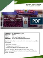 Bucuresti Dristor, Cash Pot, 105 Mp