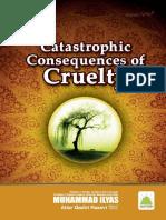 Catastrophic Consequences of Cruelty