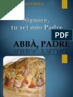 1 Liturgia Della Parola. ABBA',PADRE 1
