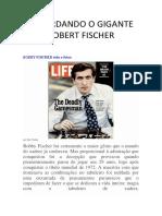 Recordando o Gigante Rober Fischer