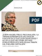 Joseph Knobel Freud, Psicoanalista_ _La Trampa Es Pensar Que Uno Hace en Función de Lo Que La Sociedad Exige y No de Lo Que Uno Desea_ Soy Más Porque Produzco Más, Es Una Trampa Del Discurso Capitalista