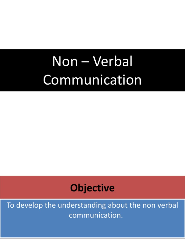 Non Verbal Communication Nonverbal Communication Gesture Chronemics<br />chronemics is the study of how human beings communicate through their then pronunciation requires us to speak out sounds in way that is generally accepted.the best way. scribd