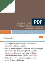 JORNALISMO E INTERESSE PÚBLICO - UMA ANÁLISE DA AGÊNCIA CÂMARA NOTÍCIAS A PARTIR DA CATEGORIZAÇÃO DE FATOS