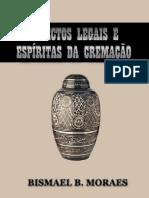 Bismael B Moraes -Aspectos Legais e Espiritas da Cremacao.pdf