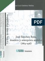 Gutiérrez Molina, José Luis - La Tiza, La Tinta y La Palabra. José Sánchez Rosa, Maestro y Anarquista Andaluz (1864-1936) [Anarquismo en PDF]