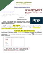 L8159 Define a Política Nacional de Arquivos Públicos e Privados.