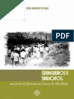 PAULA, Elder Andrade, Seringueiros e Sindicatos - Um Povo de Floresta Em Busca de Liberdade, Rio Branco-Acre; Nepan Editora 2016