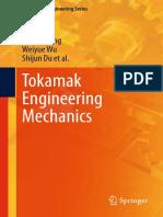 (Mechanical Engineering Series) Yuntao Song, Weiyue Wu, Shijun Du (Auth.)-Tokamak Engineering Mechanics-Springer-Verlag Berlin Heidelberg (2014)