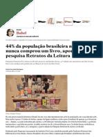 44% da população brasileira não lê e 30% nunca comprou um livro, aponta pesquisa Retratos da Leitura.pdf