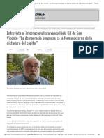 """Entrevista Al Internacionalista Vasco Iñaki Gil de San Vicente_""""La Democracia Burguesa Es La Forma Externa de La Dictadura Del Capital"""" - Resumen Latinoamericano"""