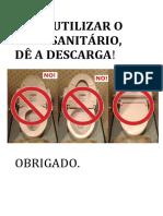 APÓS UTILIZAR O VASO SANITÁRIO