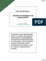 Ser Sustentável - questão de estratégia ou de sobrevivência das empresas