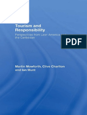 6 Martin Mowforth 2007 Tourism And Responsibility