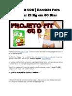 Projeto Fit 60D _ Receitas Para Emagrecer 21 Kg Em 60 Dias