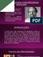 História Cultural e Historiografia Brasileira