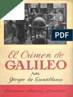 (11) (Colección Los Genios) Giorgio De Santillana-El crimen de Galileo. Historia del proceso inquisitorial al genio-Ediciones Antonio Zamora (1960).pdf