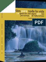RÍOS PARA TODA LA VIDA LA GESTIÓN DEL AGUA PARA LAS PERSONAS Y LA NATURALEZA.pdf