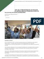 Qué Significa Realmente Que El Tribunal Supremo de Venezuela Excluya a La Coalición Opositora Mesa de Unidad Democrática de Las Próximas Elecciones Presidenciales - BBC Mundo