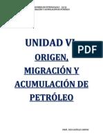 Introducción a La Ingeniería de Petróleo Unidad Vi. Origen Migracion y Acumulacion Del Petroleo. Mod