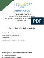 1° Aula Introdução ao Processamento de Dados - IPD - PRONATEC