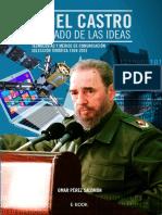 Fidel Castro. Soldado de Las Ideas