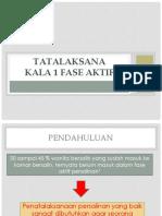 Tatalaksana Kala Aktif
