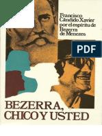 Candido Xavier, Francisco - Bezerra, Chico y Usted