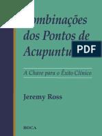 JEREMY ROSS - Combinações Dos Pontos de Acupuntura - A Chave Para o Êxito Clínico