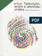 BARKER, C., Televisión, Globalización e Identidades Culturales. Paidos, 2003