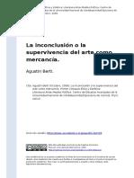 Agustin Berti (2008). La Inconclusion o La Supervivencia Del Arte Como Mercancia