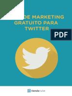 [E-book] Guía de Marketing Gratuito Para Twitter - Universidad Del Ecommerce de Tienda Nube