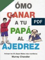 Como Ganar a Tu Papa Al Ajedrez - Murray Chandler