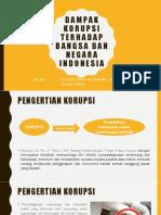 313557934-Dampak-Korupsi-Terhadap-Bangsa-Dan-Negara-Indonesia-PPT-MPKT-A.pptx