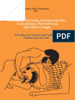 Realidad, Fantasía, Interpretación, Funciones y Pervivencia del Mito Griego. Estudios en Honor del Profesor Carlos García Gual