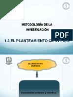 1.3 El Planteamiento Cientifico