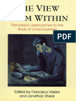 (Consciousness Studies) Jonathan Shear, Francisco J. Varela (Editors)-The View From Within_ First-person Approaches to the Study of Consciousness (Consciousness Studies) -Imprint Academic (1999)