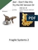 Fragile Systems 2